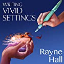Writing Vivid Settings: Writer's Craft Audiobook by Rayne Hall Narrated by Cat Lookabaugh