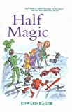 Half Magic (Edward Eager's Tales of Magic (Prebound)) (0812439201) by Eager, Edward