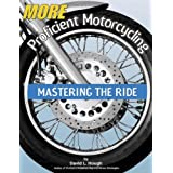 More Proficient Motorcycling: Mastering the Ride ~ David L. Hough