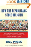 How the Republicans Stole Religion: W...