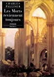 Les morts reviennent toujours (French Edition) (2702832326) by Palliser, Charles