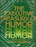 img - for The Executive Treasury Of Humor: How To Use Humor In Business, Volume One, 6 Audio Cassettes book / textbook / text book