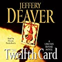 The Twelfth Card: A Lincoln Rhyme Novel Audiobook by Jeffery Deaver Narrated by Dennis Boutsikaris