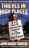 Thieves in High Places: They've Stolen Our Country And It's Time To Take It Back (0452285658) by Hightower, Jim