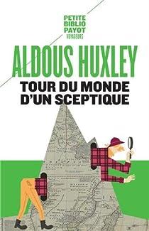 Tour du monde d'un sceptique par Huxley