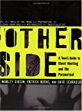 Other Side:A Teen-s Guide to Ghost Hunting and the Paranormal