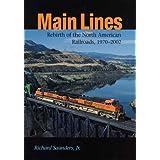 Main Lines: Rebirth of the North American Railroads, 1970-2002 (Railroads in America)