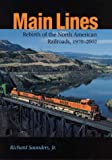 Main Lines: Rebirth of the North American Railroads, 1970-2002 (Railroads in America)