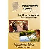 """H�rbuch: Entspannungs CD: Die Reise zum eigenen Entspannungsort - Meditation - hypnotherapeutische Technikenvon """"Frank Beckers"""""""