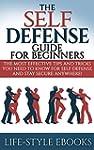 Self Defense: The SELF DEFENSE Guide...