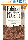 Habits of Industry: White Culture and the Transformation of the Carolina Piedmont (Fred W. Morrison Series in Southern Studies)