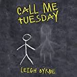 Call Me Tuesday: Based on a True Story | Leigh Byrne