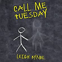 Call Me Tuesday: Based on a True Story (       UNABRIDGED) by Leigh Byrne Narrated by Allison Ryan