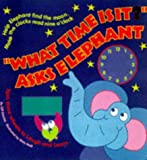 img - for What Time is it? Asks Elephant book / textbook / text book