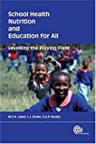 School Health, Nutrition and Education for All: Levelling The Playing Field (Cabi Publishing)