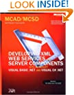 MCAD/MCSD Self-Paced Training Kit: Developing XML Web Services and Server Components with Microsoft� Visual Basic� .NET and Microsoft Visual C#� .NET: ... Basic(r) .Net and Microsoft Visual C#(tm) .N