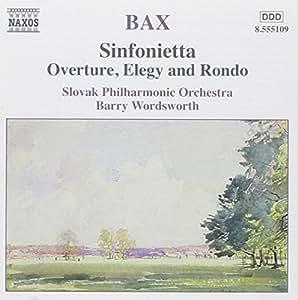 BAX: Sinfonietta / Overture, Elegy and Rondo