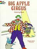 Big Apple Circus Coloring Book (0486298221) by Petruccio, Steven James
