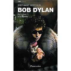 Bob Dylan, épitaphes 11 (Biographie)