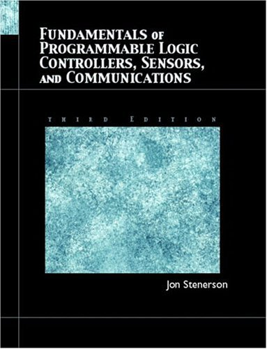 Fundamentals of Programmable Logic Controllers, Sensors, and Communications (3rd Edition) - Prentice Hall - 013061890X - ISBN:013061890X