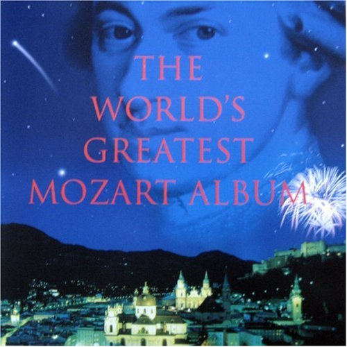 Greatest Mozart Show on Earth by Wolfgang Amadeus Mozart, Neville Marriner, Uri Segal, Gyorgy Fischer and Stephen Cleobury