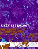 New Astrology: The Art and Science of the Stars