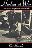 Harlem at War: The Black Experience in Wwii (0815604629) by Brandt, Nat