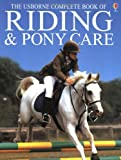 Riding and Pony Care (Complete Book of Riding & Pony Care) (0746046006) by Harvey, Gill