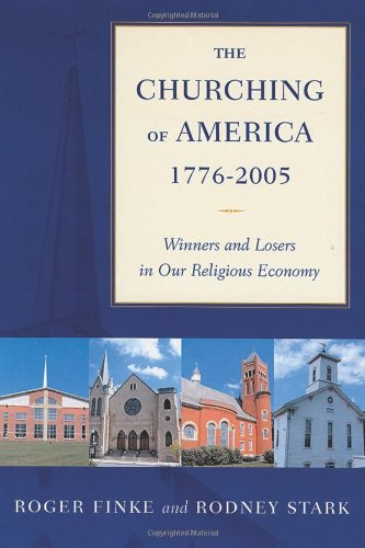 The Churching of America, 1776-2005: Winners and Losers...