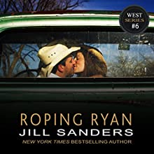 Roping Ryan: West, Book 6 (       UNABRIDGED) by Jill Sanders Narrated by Roy Samuelson