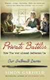 Private Battles: How the War Almost Defeated Us: Our Intimate Diaries (0091910765) by Garfield, Simon