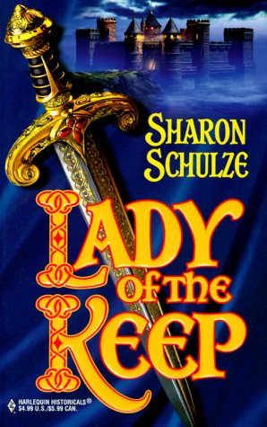 Lady Of The Keep (Harlequin Historical, No 510)., SHARON SCHULZE