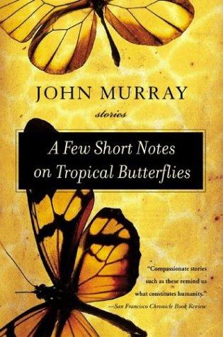 Few Short Notes on Tropical Butterflies : Stories, JOHN MURRAY