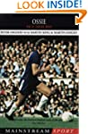 Ossie: King of Stamford Bridge (Mains...