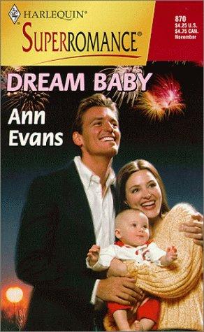 Dream Baby (Harlequin Superromance, No. 870), ANN EVANS