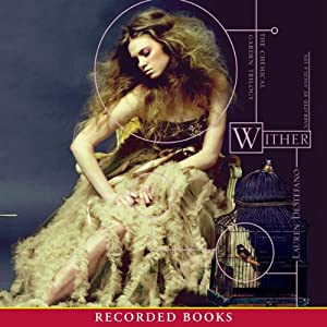 Wither (The Chemical Garden, #1) - Lauren DeStefano