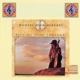 Blue Sky Night Thunder ~ Michael Martin Murphey