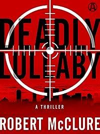 Deadly Lullaby: A Thriller by Robert McClure ebook deal