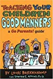 img - for Teaching Your Children Good Manners: A Go Parents! Guide book / textbook / text book