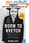 Born to Kvetch: Yiddish Language and...