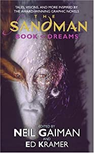 The Sandman: Book of Dreams by Neil Gaiman, Ed Kramer, Gene Wolfe and Steve Brust