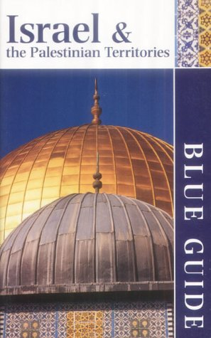 Blue Guide Israel and the Palestinian Territories