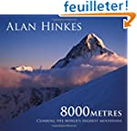 8000 Metres: Climbing the World's Hig...
