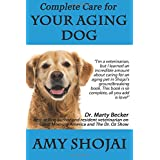 Complete Care for Your Aging Dog ~ Amy D. Shojai