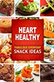 img - for Heart Healthy Fabulous Everyday Snack Ideas: The Modern Sugar-Free Cookbook to Fight Heart Disease book / textbook / text book