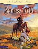 img - for Sunrise Hill: An Easter Story of Faith, Inspiration, and Courage book / textbook / text book