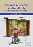 img - for J'ai mal   l' cole : Troubles affectifs et difficult s ... (French Edition) book / textbook / text book