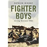 Fighter Boys: Saving Britain 1940by Patrick Bishop