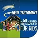 Die Kinderbibel - Die 50 schönsten Bibelgeschichten für Kids: Das Neue Testament Hörbuch von Nina Reymann Gesprochen von: Jürgen Fritsche