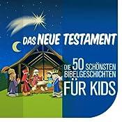 Die Kinderbibel - Die 50 schönsten Bibelgeschichten für Kids: Das Neue Testament | [Nina Reymann]